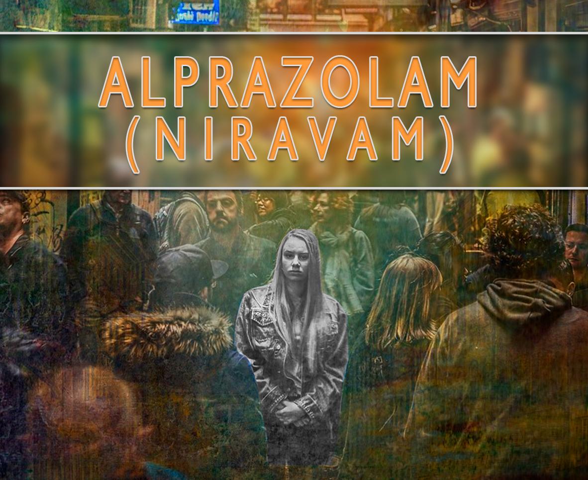 Alprazolam (Niravam)
