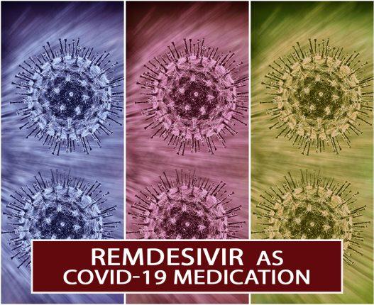 Remdesivir  as COVID-19 Medication