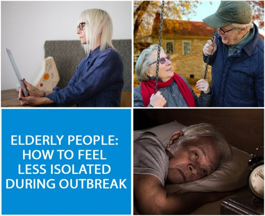 ELDERLY PEOPLE: HOW TO FEEL LESS ISOLATED DURING OUTBREAK