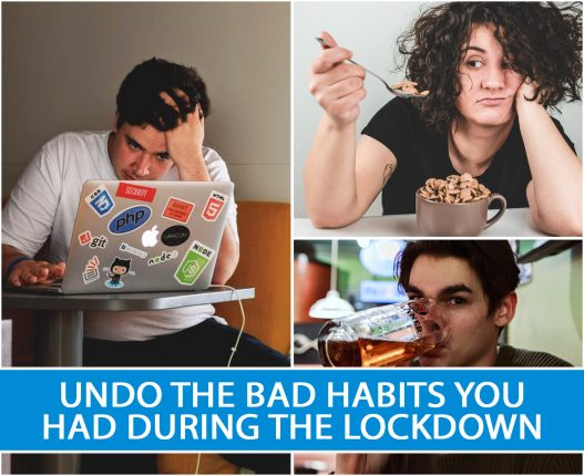 Undo The Bad Habits You Had During The Lockdown